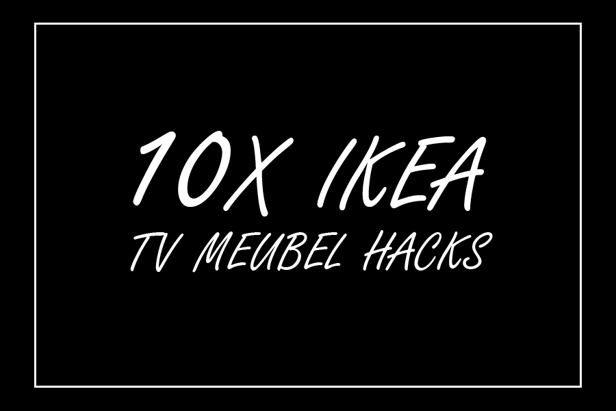 IKEA TV meubel hacks