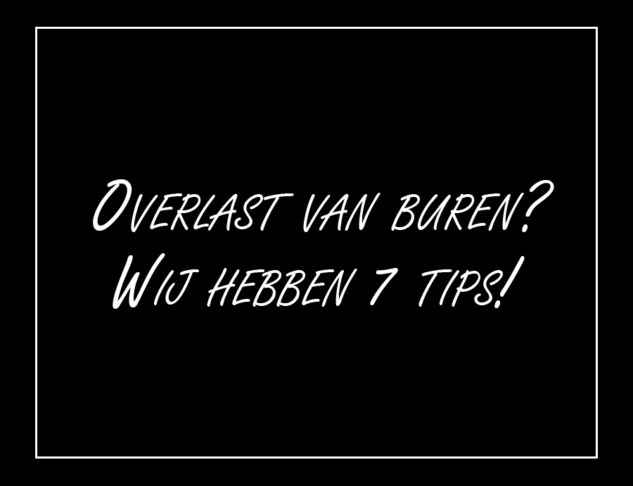 Overlast buren tips