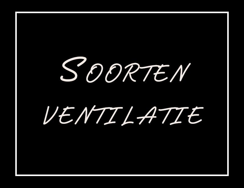Soorten ventilatie